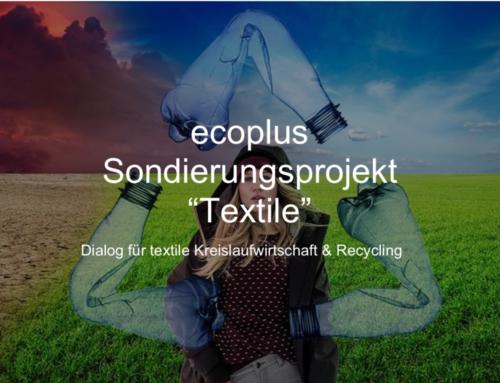 """Ecoplus Sondierungsprojekt """"Textile"""" Dialog für textile Kreislaufwirtschaft & Recycling"""